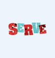 serve concept stamped word art vector image vector image