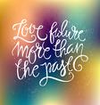 Love Future Typography vector image vector image