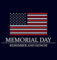 memorial day remember and honor flag the vector image vector image