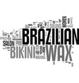where can i get a brazilian wax text word cloud vector image vector image