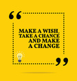 Inspirational motivational quote Make a wish take vector image vector image