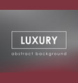 luxury gray simple blur backdrop vector image vector image