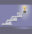 growth word ladder with trophy cup vector image vector image