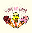 welcome hot summer poster with ice cream vector image