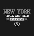 new york slogan typography for t-shirt ny track vector image vector image