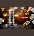 realistic black canned coffee with beans and ice vector image vector image