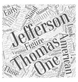 Thomas Jefferson Word Cloud Concept vector image vector image