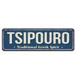 tsipouro vintage rusty metal sign vector image vector image
