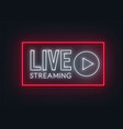 live streaming neon sign on a transparent vector image vector image