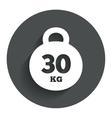 Weight sign icon 30 kilogram kg Sport symbol vector image