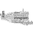 immigrants must learn english and become americans vector image vector image