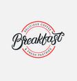 breakfast hand drawn lettering logo vector image vector image