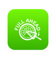 full ahead icon green vector image vector image