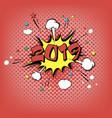 2019 happy new year pop art vector image vector image