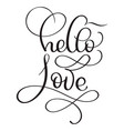 hello love text on white background hand drawn vector image vector image