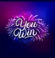 you win hand written lettering text vector image vector image