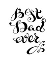Best Dad Ever vector image