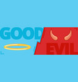 good and evil concept contrast of opposite vector image vector image