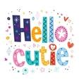 Hello cutie vector image vector image