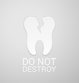Do not destroy tooth vector image vector image