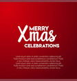 merry xmas celebrations red background vector image vector image