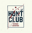 hunting club concept for shirt or label vector image vector image