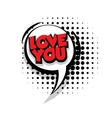 Comic text love you sound effects pop art vector image vector image