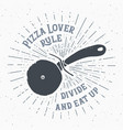 pizza cutter vintage label hand drawn sketch vector image vector image