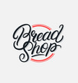 bread shop lettering logo vector image