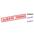 grunge always fresh scratched rectangle watermarks vector image vector image