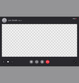 video chat interface user web video call window vector image vector image
