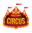 circus sign welcome billboard flat vector image vector image