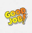 good job cartoon text sticker vector image vector image