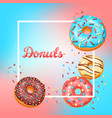 frame with glaze donuts and sprinkles vector image
