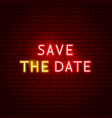 save date neon sign vector image vector image