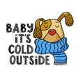 baby its cold outside greeting card with cute dog vector image vector image