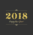 gold 2018 happy new year black background vector image vector image