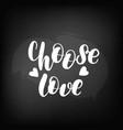 chalkboard blackboard lettering choose love vector image vector image