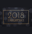 2018 happy new year background with gold and vector image vector image