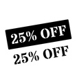 25 Percent Off black rubber stamp on white vector image
