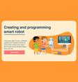 creating and programming smart robot flat page vector image vector image