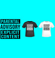 parental advisory t shirt print vector image vector image