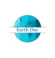 earth day planet earth festive background vector image