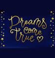 modern calligraphy lettering of dreams come true vector image