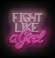 vintage glow signboard with fight like a girl vector image