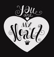 you are my heart vector image vector image