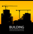 black silhouettes of buildings and cranes vector image