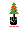 and Christmas tree I hate new year Christmas vector image