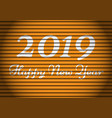 happy new year 2019 white number and text yellow vector image vector image