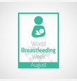 world breast feeding week icon vector image